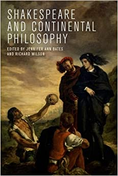 Shakespeare and Continental Philosophy