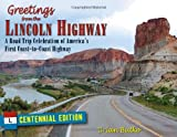 Greetings From The Lincoln Highway: A Road Trip Celebration Of America's First Coast-To-Coast Highway, Centennial Edition
