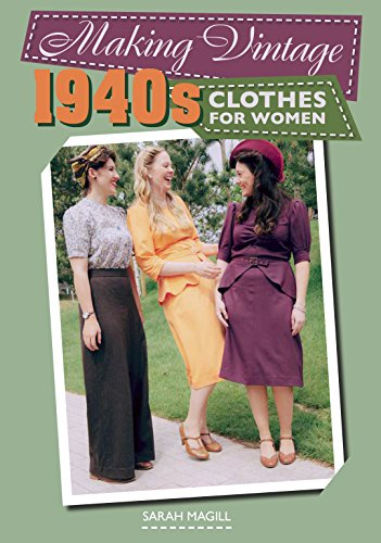 Making Vintage 1940s Clothes for Women - Kindle edition by