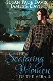 The Seafaring Women of the Vera B (Hearts of Oak) (Volume 1)