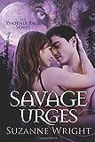 Savage Urges (The Phoenix Pack Series)