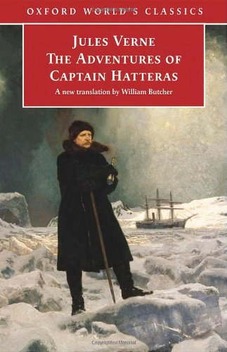 The Adventures of Captain Hatteras (Oxford World's Classics) -
