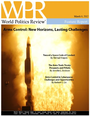 Arms Control: New Horizons, Lasting Challenges (World Politics Review Features)