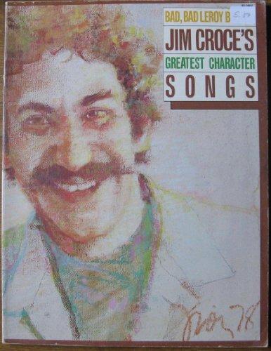 Bad, Bad Leroy Brown - Jim Croce's Greatest Character Songs [Songbook]