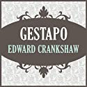 Gestapo Audiobook by Edward Crankshaw Narrated by Nicholas Guy Smith