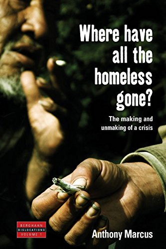 Where Have All the Homeless Gone?: The Making and Unmaking of a Crisis (Dislocations)