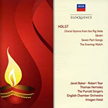 Holst: Savitri / 7 Part-Songs / Choral Hymns
