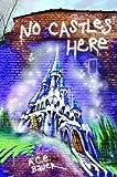 No Castles Here, A. C. E. Bauer, 0375939210