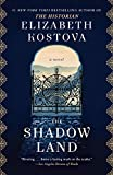 Book cover from The Shadow Land: A Novel by Elizabeth Kostova