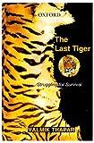 The Last Tiger, Valmik Thapar, 0195680006
