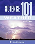 Science 101: Weather by Trudy E. Bell…