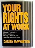 Your Rights at Work, Darien A. McWhirter, 0471500283