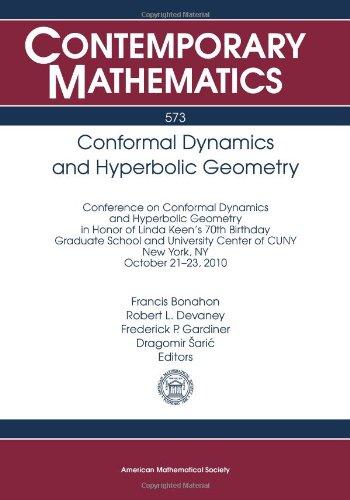 Conformal Dynamics and Hyperbolic Geometry: Conference on Conformal Dynamics and Hyperbolic Geometry in Honor of Linda K