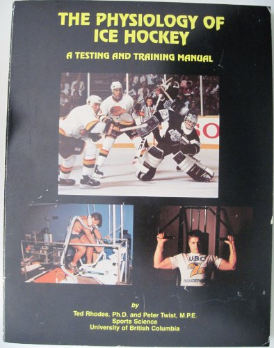 The Physiology of Ice Hockey A Testing and Training Manual