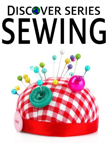 (Sewing: Discover Series Picture Book for Children (Kindle Kids)