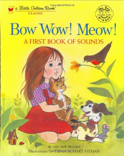 Bow Wow! Meow! A First Book of Sounds (Little Golden Book) by Golden Books