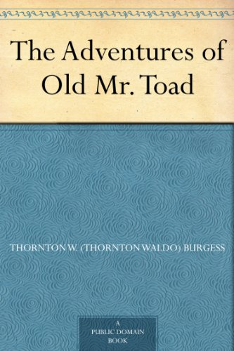 The Adventures of Old Mr. Toad by [Burgess, Thornton W. (Thornton Waldo)]