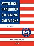 Statistical Handbook on Aging Americans 1994, Renee Schick, 0897747216