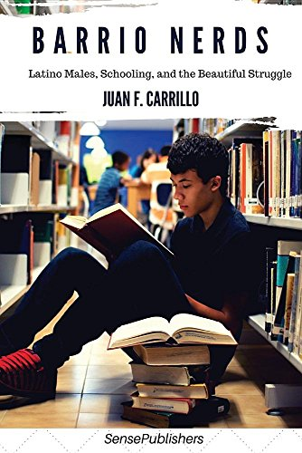 Barrio Nerds: Latino Males, Schooling, and the Beautiful Struggle [Juan  F. Carrillo] (Tapa Blanda)