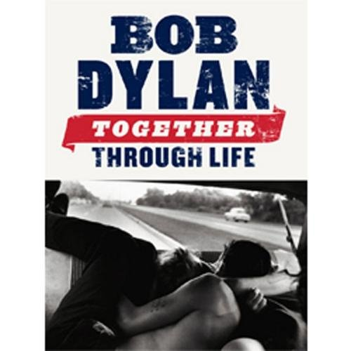 Music Sales Bob Dylan: Together Through Life (Piano, Vocal, Guitar Book) - Comin Home Sheet Music