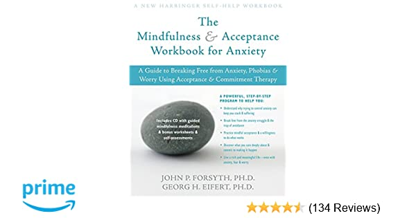 Amazon com: The Mindfulness and Acceptance Workbook for Anxiety: A