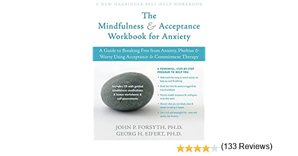 Amazon.com: The Mindfulness and Acceptance Workbook for Anxiety: A ...