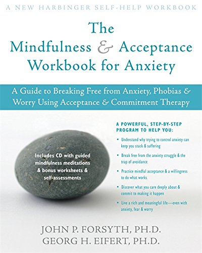 The Mindfulness and Acceptance Workbook for Anxiety: A Guide to Breaking Free from Anxiety, Phobias, and Worry Using Acceptance and Commitment - Help How The Bees Can Save We