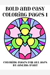 Bold and Easy Coloring Pages 1: Coloring Pages for All Ages