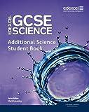 Edexcel GCSE Science: Additional Science Student Book (Edexcel GCSE Science 2011)