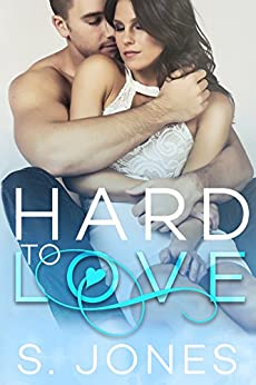 Hard To Love by [Jones, S.]