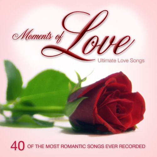 Moments Of Love: Ultimate Love Songs For Valentine's Day Or Anytime (Valentines Or Valentine)
