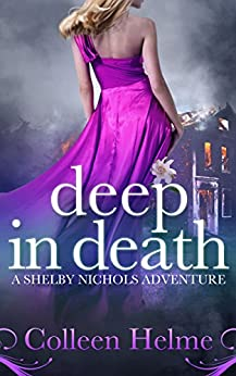 Deep In Death: A Shelby Nichols Adventure by [Helme, Colleen]