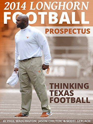 2014 Texas Longhorns Football - 2014 Longhorn Football Prospectus: Thinking Texas Football
