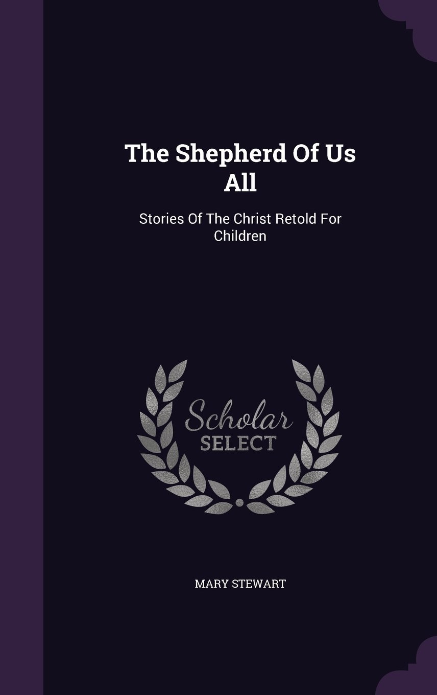 Download The Shepherd of Us All: Stories of the Christ Retold for Children pdf