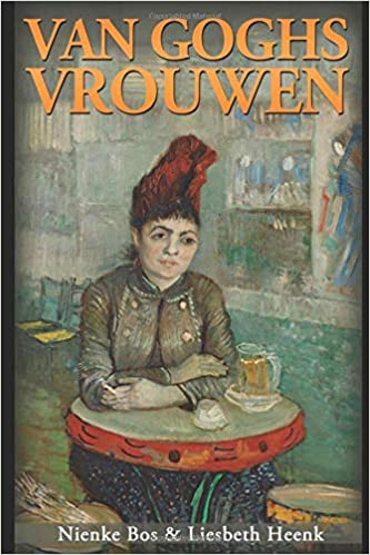 Van Goghs Vrouwen: Tragische Liefdes (Dutch Edition): Nienke ...