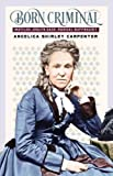 Born Criminal: Matilda Joslyn Gage, Radical Suffragist