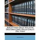 Bollettino Delle Malattie Dell'orecchio, Della Gola E Del Naso (Italian Edition)