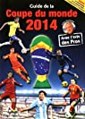 Guide de la Coupe du Monde de football 2014 par Agnello