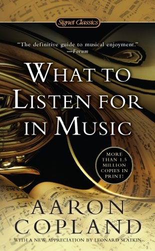 Aaron Copland What To Listen For In Music Pdf