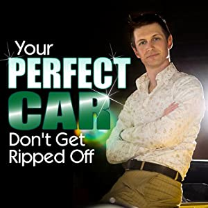 Your Perfect Car: Don't Get Ripped Off: Part 2 Audiobook
