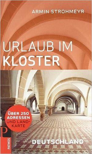 Urlaub Im Kloster Deutschland By Armin Strohmeyr 1 April 2011