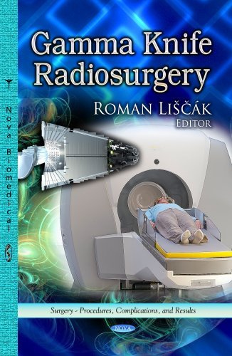 Gamma Knife Radiosurgery (Surgery Procedures Complications and Results)