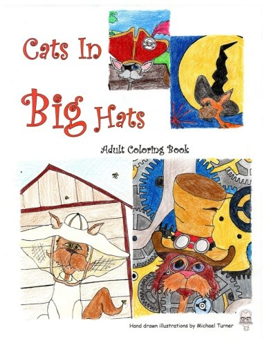 [F.R.E.E] Cats In Big Hats: An Adult Coloring Book W.O.R.D