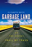 Garbage Land, Elizabeth Royte, 031615461X