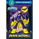 Brave Batgirl! (DC Super Friends) (Step into Reading)