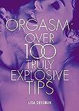Orgasm: Over 100 Truly Explosive Tips (Cosmopolitan Series)