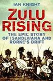 Zulu Rising, Ian Knight, 1405091851