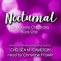 Nocturnal: The Noctalis Chronicles, Book 1 Audiobook by Chelsea M. Cameron Narrated by Christine Fraser