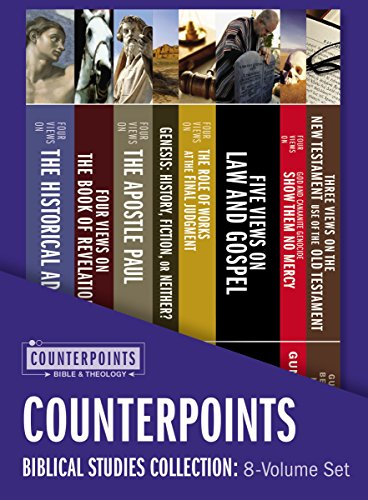 Counterpoints Biblical Studies Collection: 8-Volume Set: Resources for Understanding Controversial Issues in the Bible (Counterpoints: Bible and Theology)