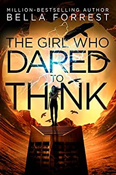 The Girl Who Dared to Think by [Forrest, Bella]